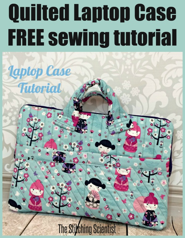 Quilted laptop case FREE sewing tutorial