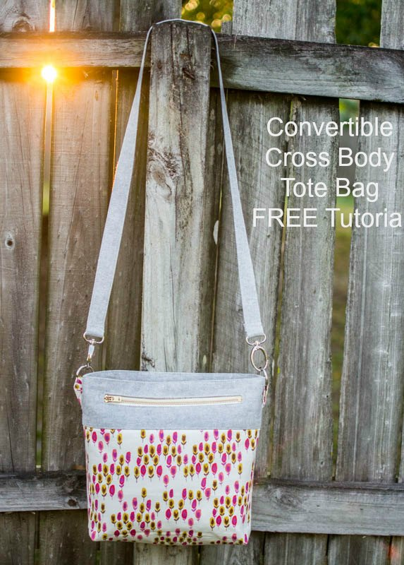 Convertible Cross Body Tote Bag - FREE Tutorial