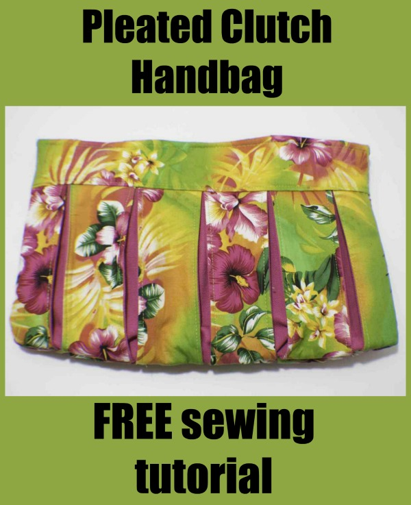 FREE sewing tutorial for the Pleated Clutch Handbag