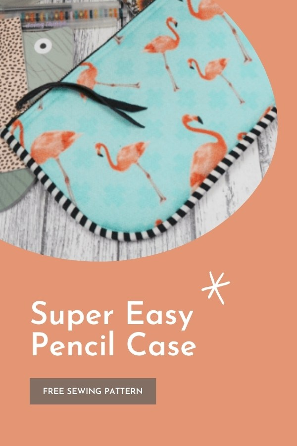 FREE sewing pattern for the Super Easy Pencil Case